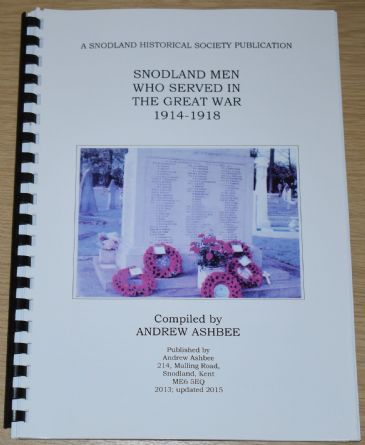 Snodland Men who served in the Great War 1914-1918, compiled by Andrew Ashbee